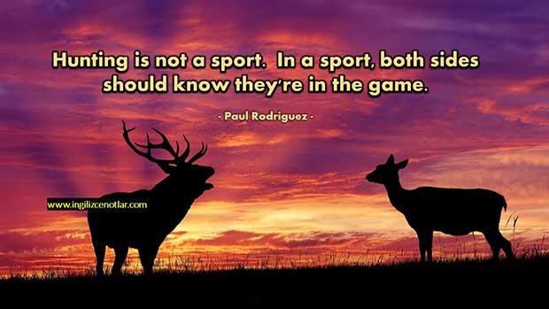 Paul-Rodriguez-Avcılık-bir-spor-değildir