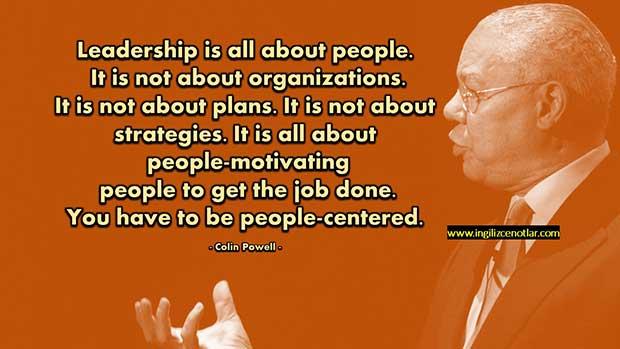 Colin-Powell-Liderlik-insanlarla-ilgilidir-Kurumlarla-planlarla