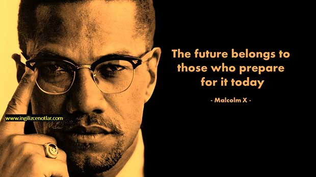 Malcolm-X-Gelecek-bugün-onun-için-hazırlananlara